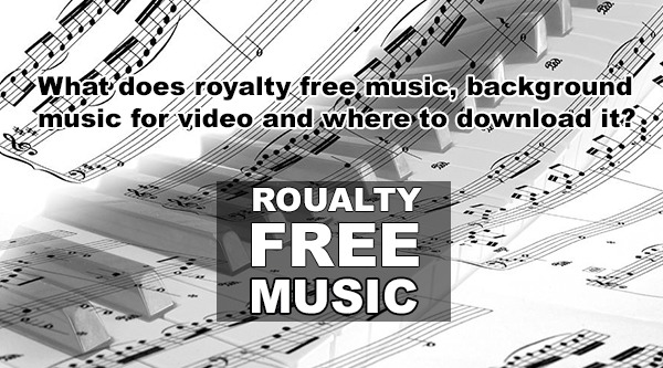 What does royalty free music, background music for video and where to download it audiozond_com