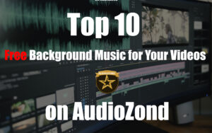 Top 10 Free Background Music for Your Videos on AudioZond